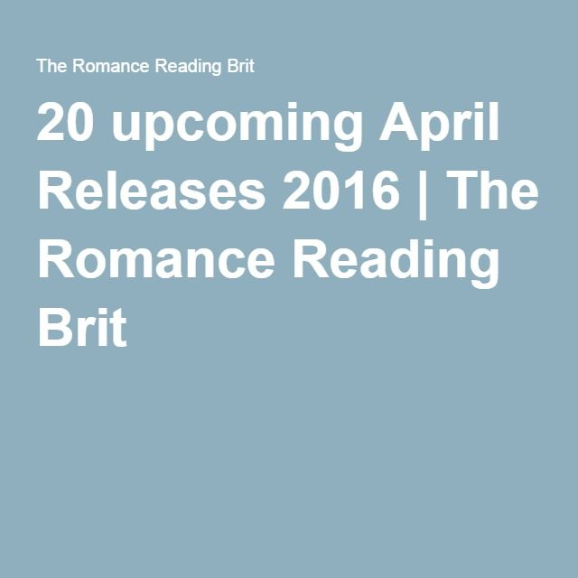 20 upcoming April Releases 2016 | The Romance Reading Brit