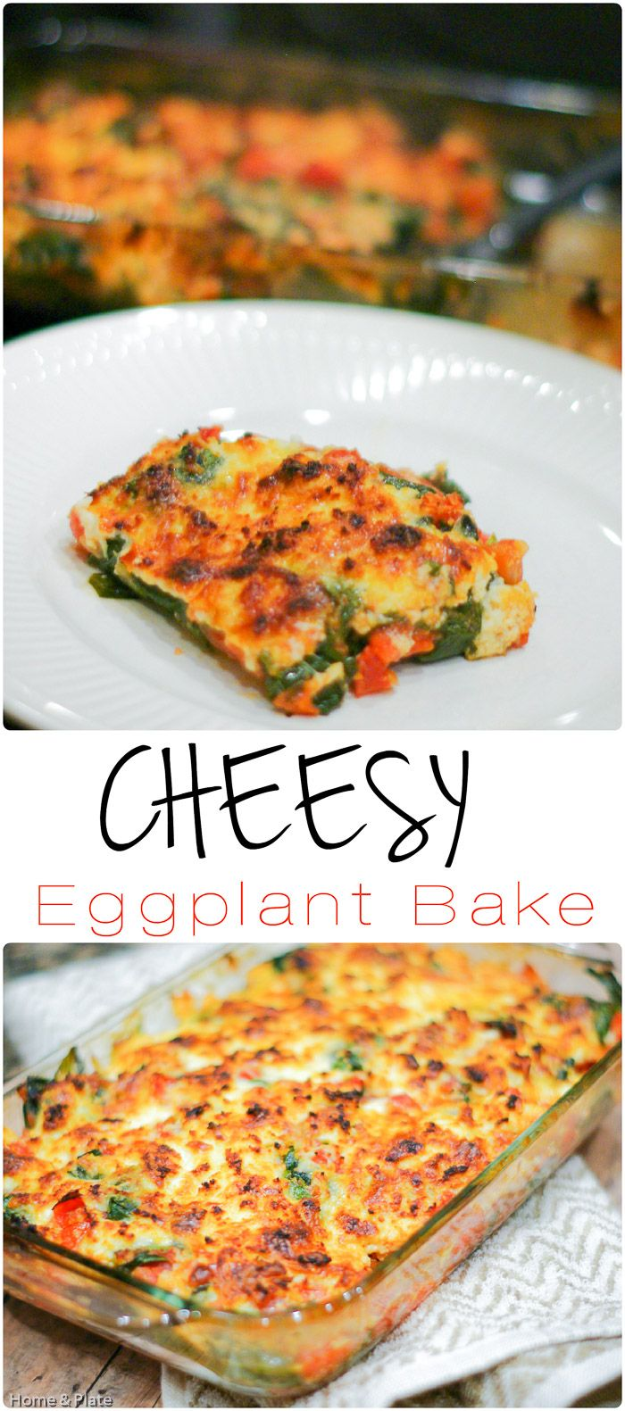 Cheesy Eggplant Bake   Home & Plate   www.homeandplate.com   Roasted eggplant, juicy red tomatoes and fiber rich baby spinach come together deliciously.