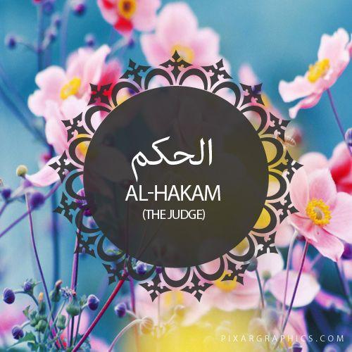 Al-Hakam,The Judge.