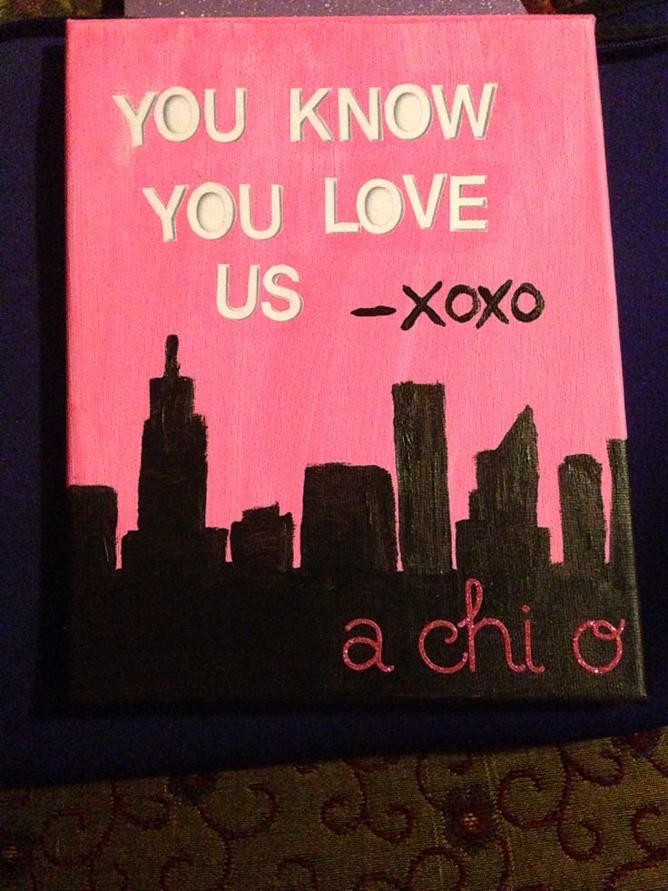 You know you love us - xoxo A Chi O  Gossip Girl inspired Alpha Chi Omega canvas