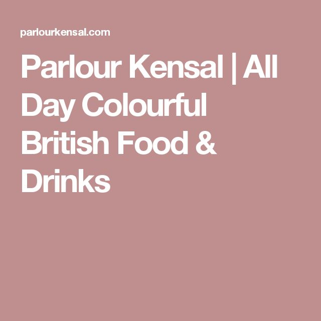 Parlour Kensal | All Day Colourful British Food & Drinks