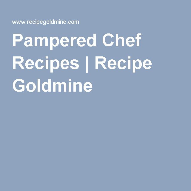 Pampered Chef Recipes | Recipe Goldmine