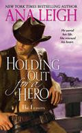 Holding out for a Hero by Ana Leigh - Winner of the 2013 Australian Romance Readers Award for Favourite Contemporary Romance. #book #awardwinner #romancefiction
