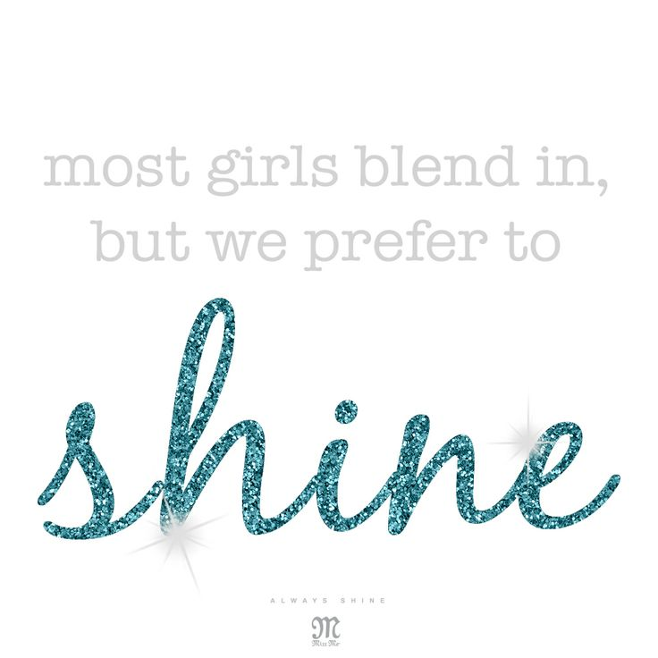 Most girls blend in, but we prefer to shine. #AlwaysShine #Quote #MissMeJeans