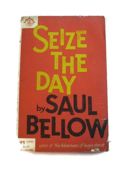Seize the day by Saul Bellow by ClosetFull on Etsy, $7.00  Nobel prize winner for literature in the 70's