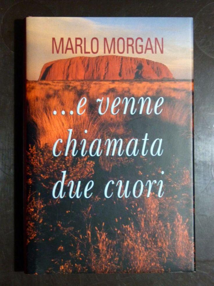 Marlo Morgan - … E venne chiamata Due Cuori