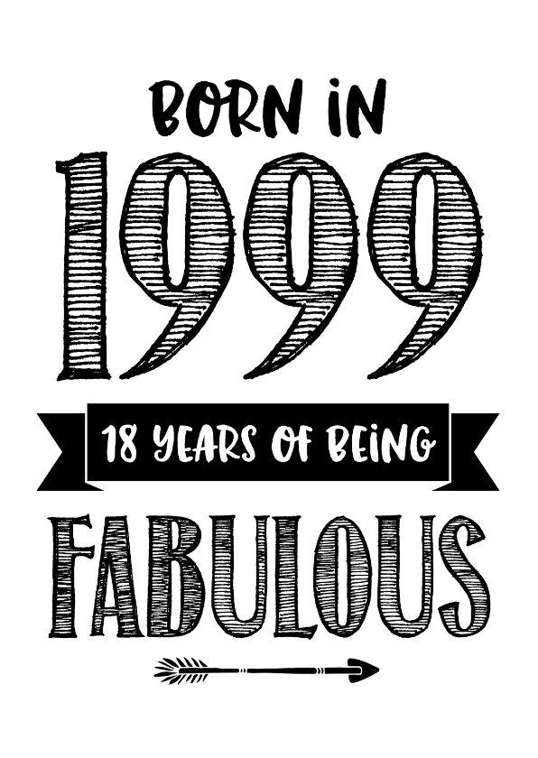 Hippe verjaardagskaart in handletteringstijl met de tekst 'Born in 1999 18 years of being fabulous'. Kan ook als uitnodiging gebruikt worden!