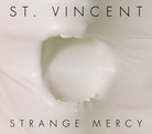 """St. Vincent, """"Strange Mercy."""" I think it's the best record I've heard so far in 2011. Annie Clark you are my new obsession."""
