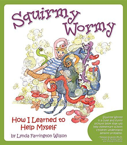 Book to help children with autism and sensory processing: Squirmy Wormy: How I Learned to Help Myself by Lynda Farrington Wilson http://www.amazon.com/dp/1935567187/ref=cm_sw_r_pi_dp_OYf4wb0J7065Z