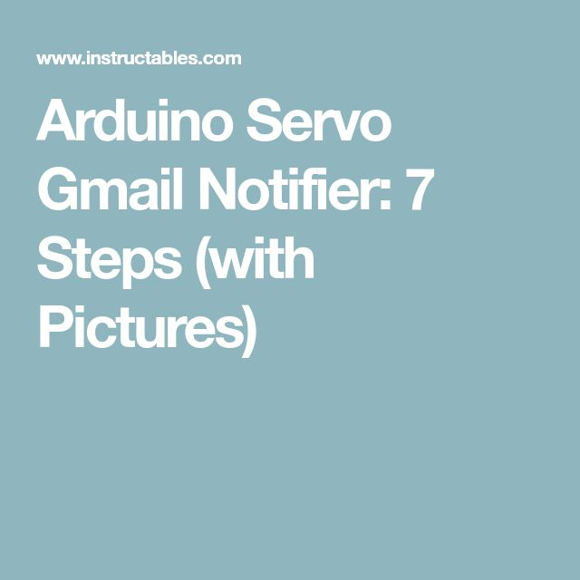 Arduino Servo Gmail Notifier: 7 Steps (with Pictures)