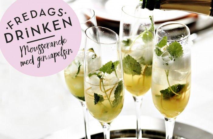 Fredagsdrinken – Så gör du Mousserande drink med gin och apelsin