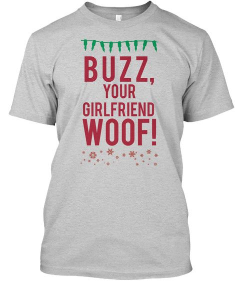 Buzz your girlfriend WOOF!   Funny mens Christmas t-shirt,Buzz your girlfriend Woof, #Home Alone