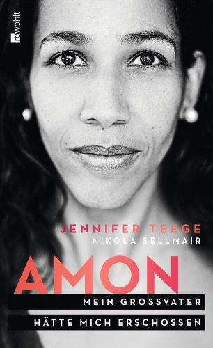 Amon: Mein Großvater hätte mich erschossen von Jennifer Teege http://www.amazon.de/dp/3498064932/ref=cm_sw_r_pi_dp_J14Qvb0D3GGVZ