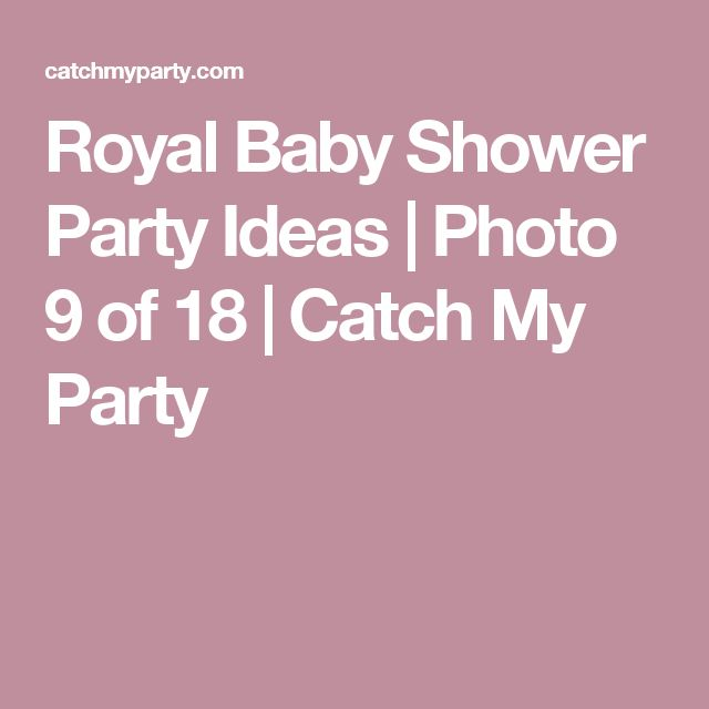 Royal Baby Shower Party Ideas | Photo 9 of 18 | Catch My Party