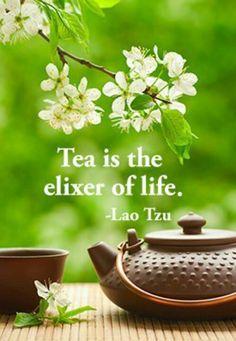 Tea is the Elixer of Life - #LaoTzu #Taoism