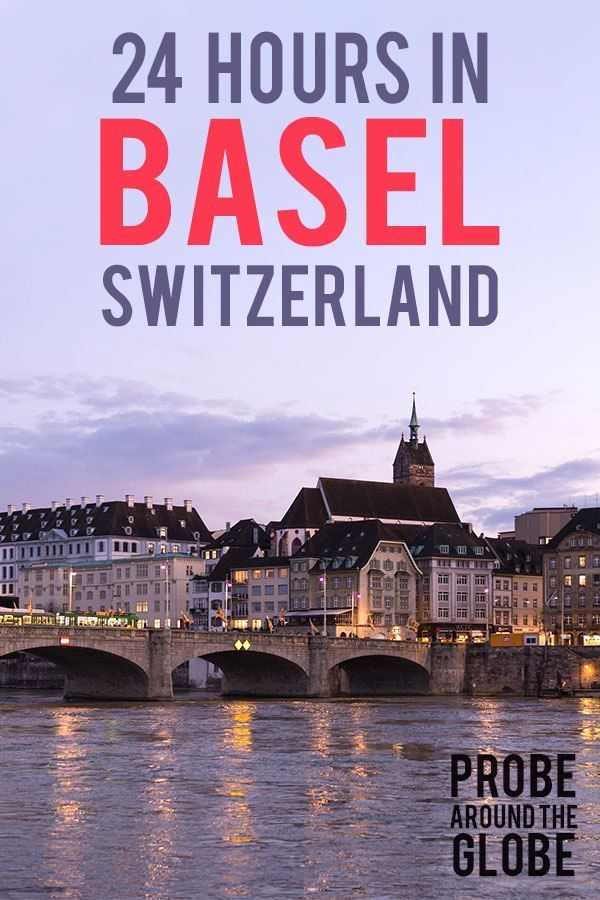 24 Hours In Basel One Day In Switzerland S 3rd Largest City