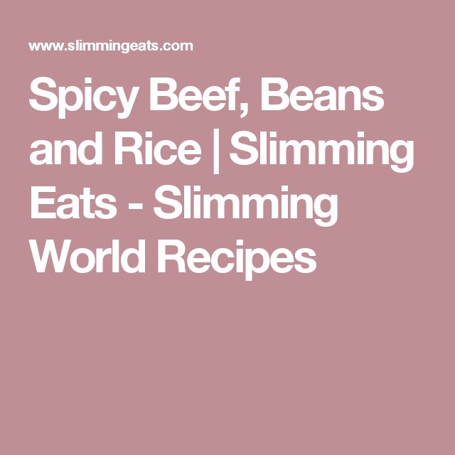 Spicy Beef, Beans and Rice | Slimming Eats - Slimming World Recipes