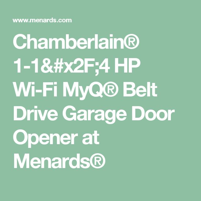 Chamberlain® 1-1/4 HP Wi-Fi MyQ® Belt Drive Garage Door Opener at Menards®