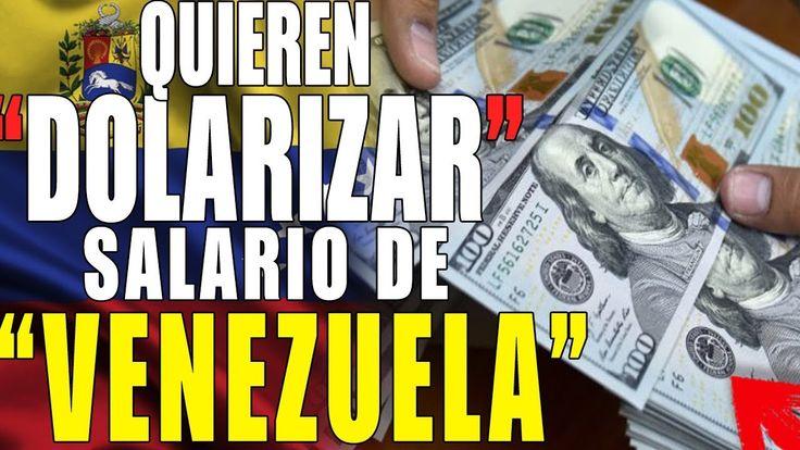 Ultima Hora Venezuela Proponen DOLARIZAR  El Salario En VENEZUELA 4 enero 2017 ultimas noticias https://youtu.be/wYljmGpoe_M