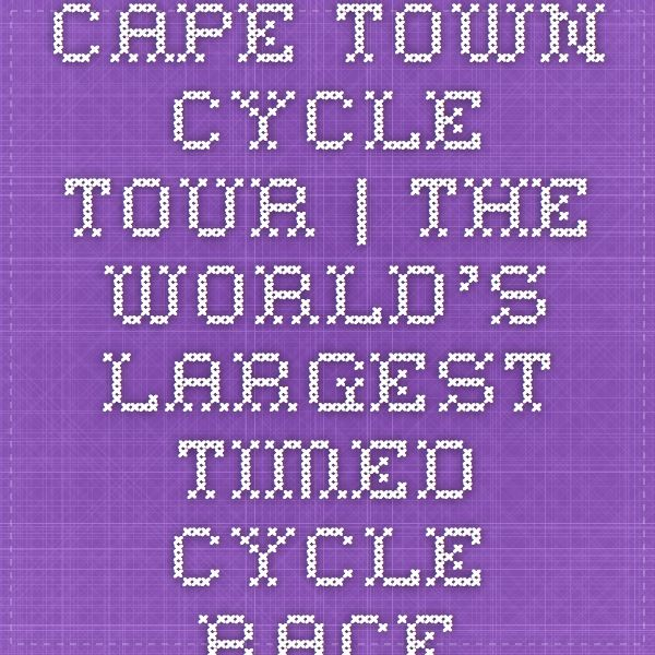Cape Town Cycle Tour | The World's Largest Timed Cycle Race
