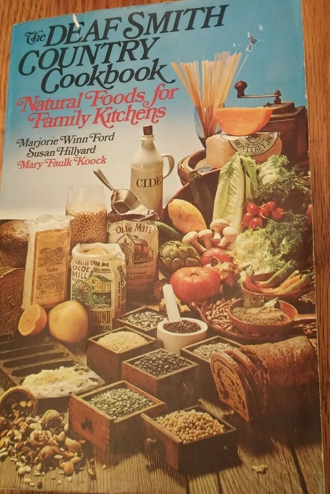 THE DEAF SMITH COUNTRY Cookbook: NATURAL Foods for Family Kitchens 1977