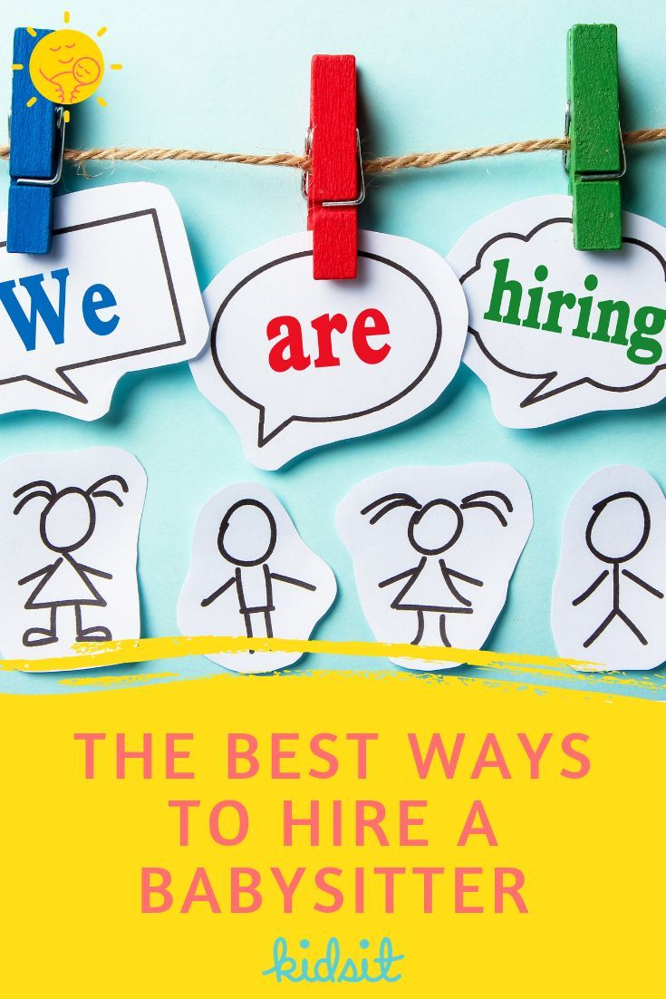 The Best Ways To Hire A Babysitter The Complete Guide Babysitter Babysitting Jobs Babysitter Interview Questions