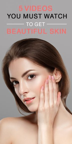 5 Videos, die Sie sehen müssen, um schöne Haut zu bekommen – Skin Care