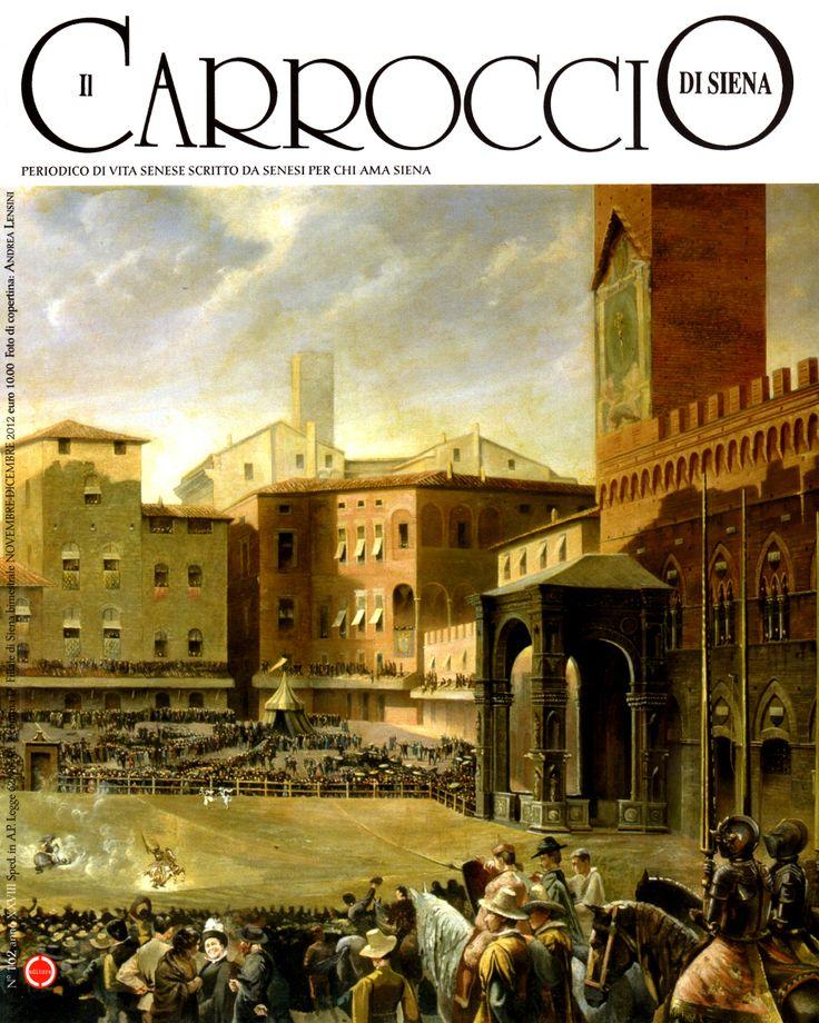 """È in edicola """"il Carroccio di Siena"""" - n° 162 - anno XXVIII –novembre/dicembre 2012. Questo numero è impreziosito dalla presenza degli indici (in cartaceo ed in formato elettronico) dei 28 anni di vita della prestigiosa rivista. Per i senesi € 10 in edicola … altrimenti € 7,5 (sconto speciale web) all'indirizzo dell'Editore (http://www.carlocambieditore.it/prodotti_lista.asp?cat_id=4_id=14=Altre+Categorie=Periodici)."""