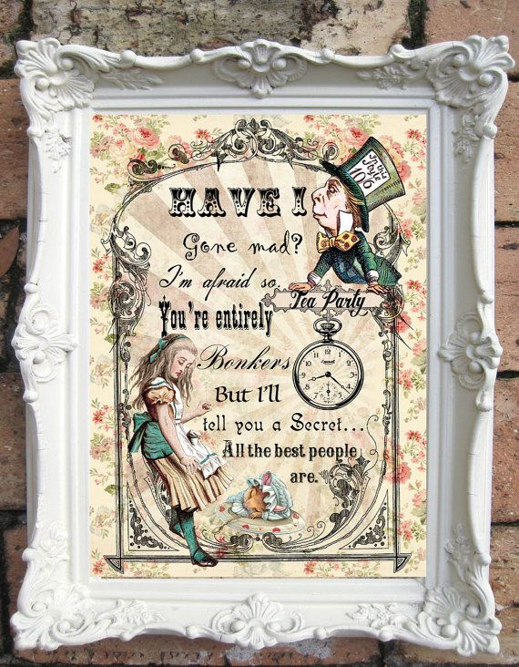 ALICE in Wonderland Quote Art Print. Shabby Chic Decor. Vintage Style Alice Wall Art. Altered Book Illustration.Tea Party. Hatter. Code:A019...