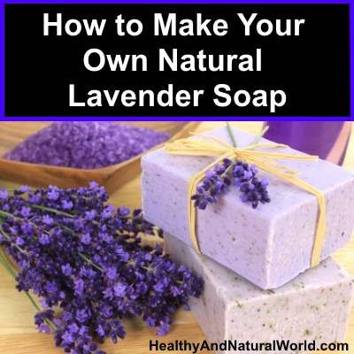 How to Make Your Own Natural Lavender Soap