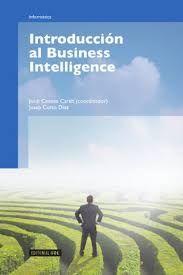 Curto Díaz, Josep.  Introducción al Business Intelligence. Editorial UOC. 2010. ISBN: 9788490295502. Disponible en: Libros electrónicos EBRARY