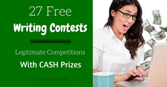 27 Free Writing Contests: Legitimate Competitions With Cash Prizes - The Write Life blog offers a wealth of information.