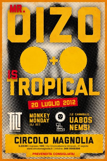 20/07  WE CAN DANCE w/ MR. OIZO + IS TROPICAL