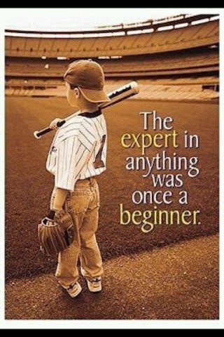 The expert in anything was once a beginner. - quote about success. Great one to motivate my little man when he feels like giving up <3