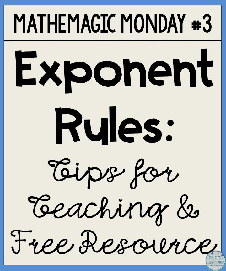 "Exponent Rules: Mathemagic Monday is a series of blog posts by Free to Discover that highlights some tips and tricks for making math meaningful and fun for kids, focusing on those shortcuts and connections that give us the ""aha"" moment. By Free to Discover."