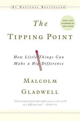 """""""The Tipping Point. How Little Things Can Make a Big Diffrence"""" de Malcolm Gladwell. Usando un enfoque sociológico Gladwell explica cómo fenómenos a gran escala comienzan por pequeños cambios, por contribuciones de pocas, muy pocas personas."""