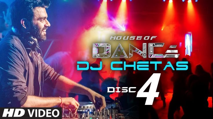 'House of Dance' by DJ CHETAS - Disc - 4 | Best Party Songs