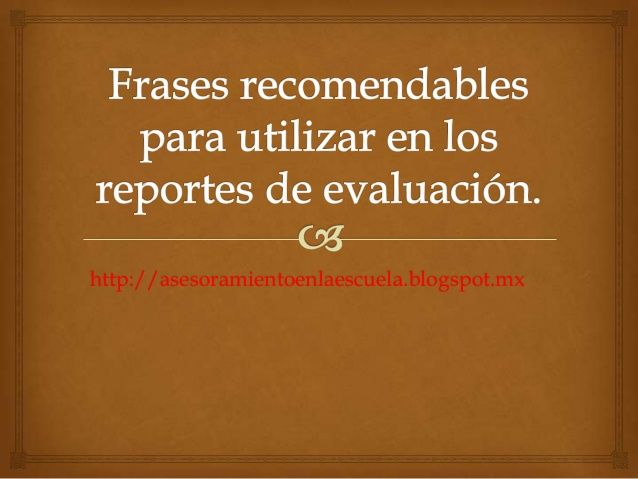 Frases recomendables en los reportes de evaluación.
