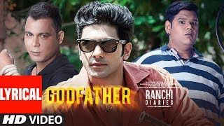 Godfather Video Song With Lyrics I Mika Singh I Ranchi Diaries | lodynt.com |لودي نت فيديو شير