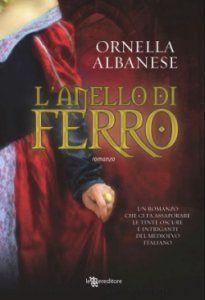 L'anello di ferro - 2011 - Ornella Albanese