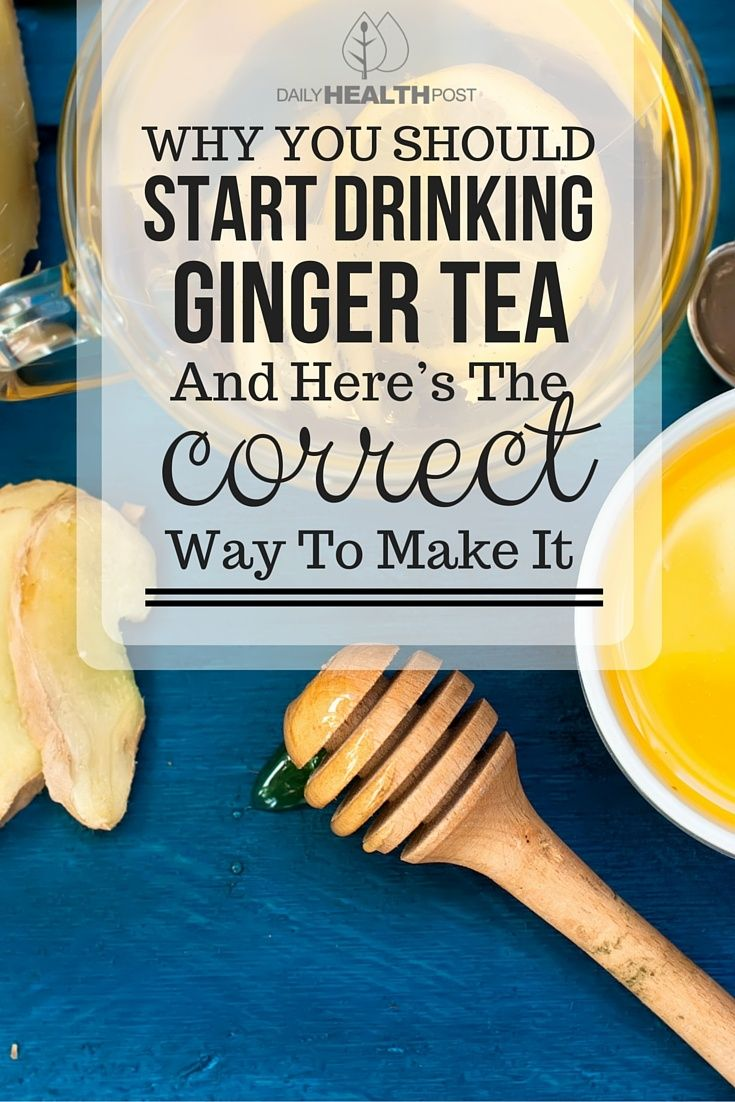 Why You Should Start Drinking Ginger Tea And Here's The Correct Way To Make It via @dailyhealthpost