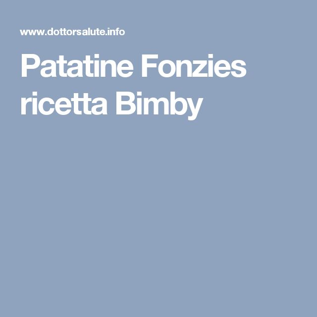 Patatine Fonzies ricetta Bimby