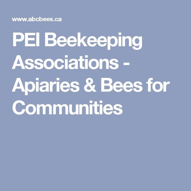PEI Beekeeping Associations - Apiaries & Bees for Communities