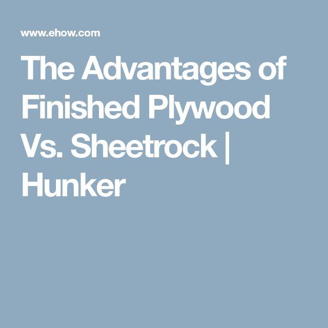The Advantages of Finished Plywood Vs. Sheetrock | Hunker