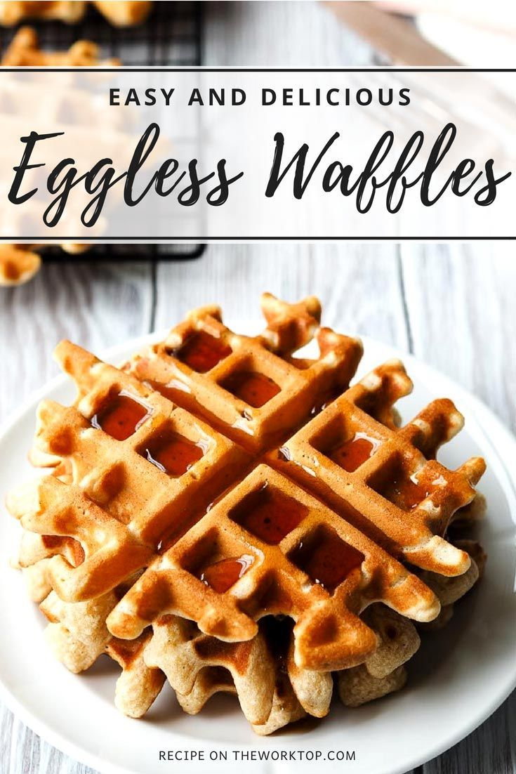 Eggless Waffles Make Waffles Without Eggs The Worktop Recipe Waffle Recipes Eggless Waffle Recipe Dairy Free Waffles