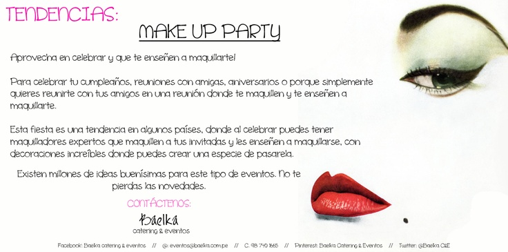 TENDENCIA:    Makeup Party.    Saludos y buen día para todos !!