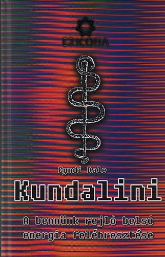 Kundalini - A bennünk rejlő belső energia felébresztése | Roland Toys Kft. | Elixír Könyvesbolt