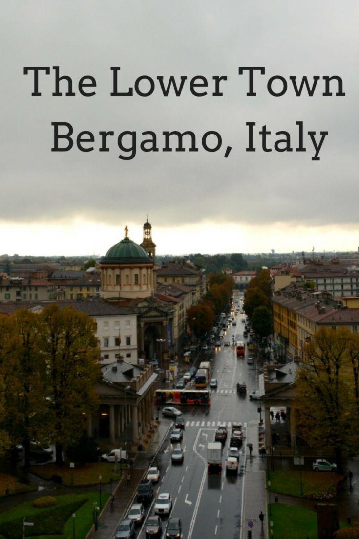 The Lower Town Bergamo, Italy