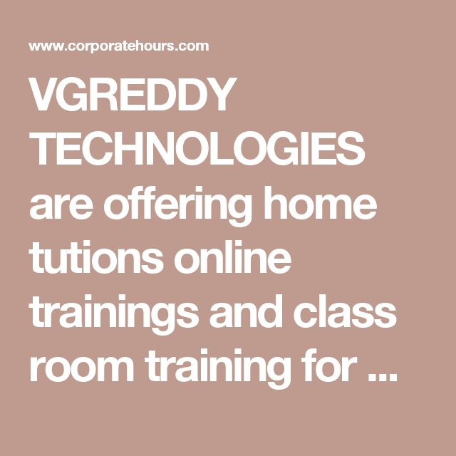 VGREDDY TECHNOLOGIES are offering home tutions online trainings and class room training for BTECH, MTECH COMPUTER SCIENCE SUBJECTS, INFORMATION TECHNOLOGY SUBJECTS DIPLOMA IN COMPUTER APPLICATIONS DCA, PGDCA,SPOKEN HINDI,  C, C++,SPOKEN ENGLISH, SPOKEN TELUGU,  EXCEL ADVANCED EXCEL , EXCEL WITH VBA, MS OFFICE, MS PROJECT,  MS VISIO, MS ACCESS, ADVANCED MS ACCESS, ORACLE 10g,11g(SQL, PLSQL) D2K FORMS 6i/10g, REPORTS 6i/10g, vb6.0, html, css, vbscript,
