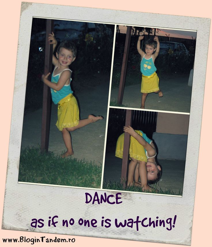 Dance as if no one is watching!